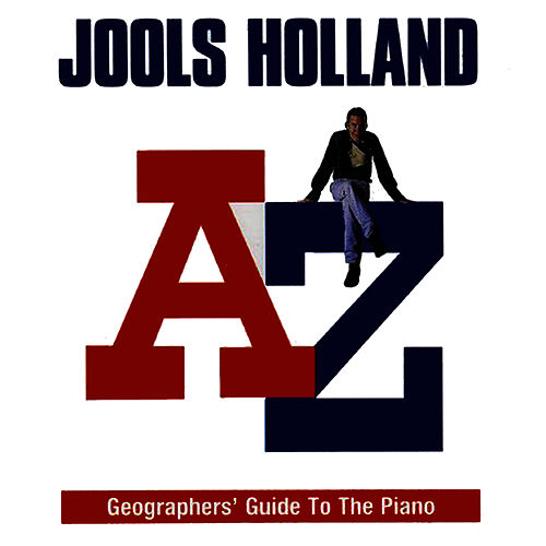 The A to Z Geographers' Guide To The Piano de Jools Holland
