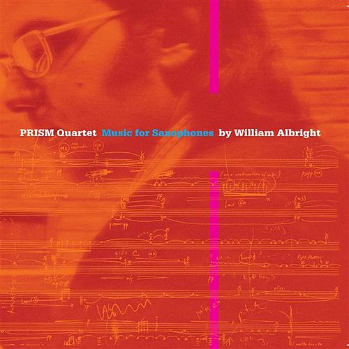 Music for Saxophones by William Albright by Prism Quartet
