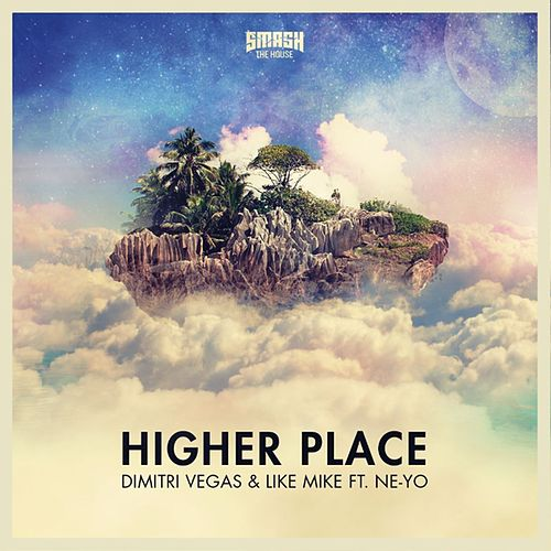 Higher Place (Radio Edit) de Dimitri Vegas & Like Mike