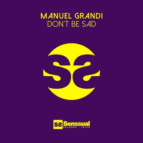 Don't Be Sad von Manuel Grandi