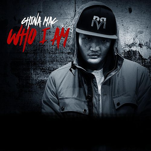 Who I Am by China Mac