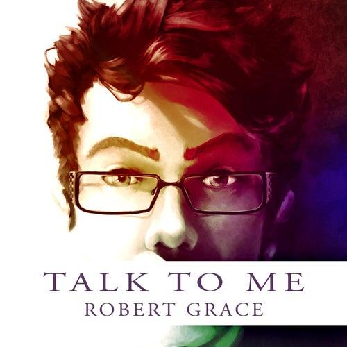 Talk to Me von Robert Grace