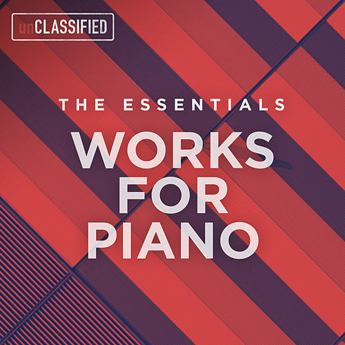 The Essentials: Works for Piano by Various Artists