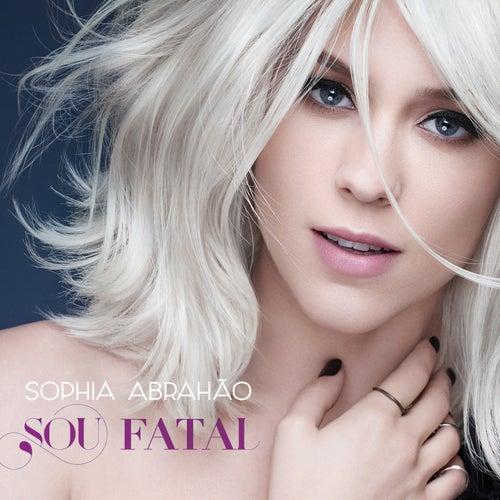 Sou Fatal by Sophia Abrahão