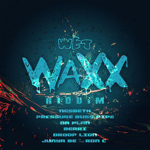 Wet Waxx Riddim by Various Artists