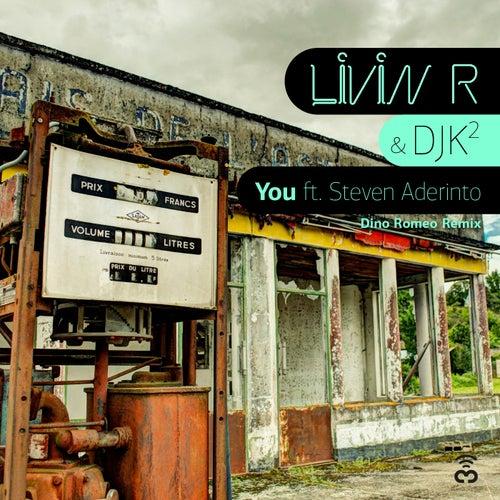 "Livin R & DJK2: ""You (Dino Romeo Remix)"""
