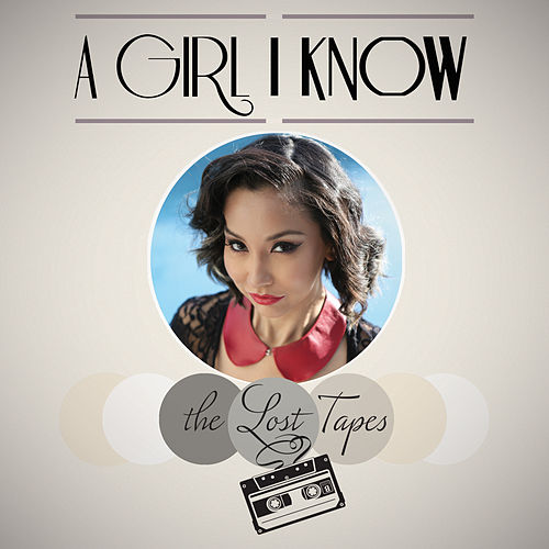The Lost Tapes by A Girl I Know