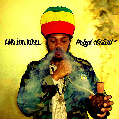 Rebel Chant de King Ital Rebel
