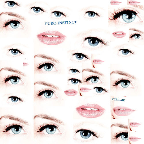Tell Me by Puro Instinct