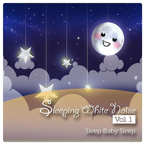 Sleeping White Noise, Vol. 1 von Baby Sleep Sleep