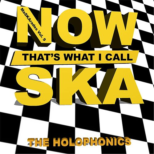 Maskarades Vol. 9: Now That's What I Call Ska von Holophonics