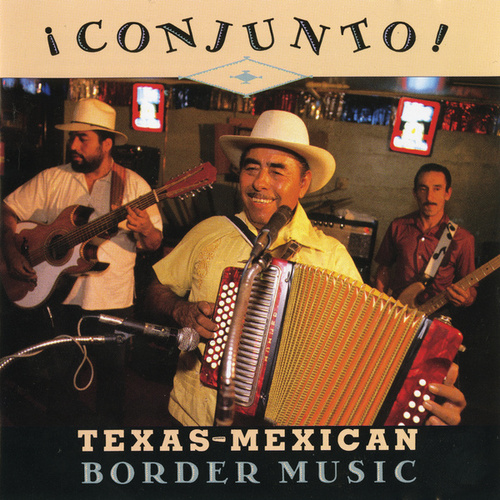 Conjunto! Texas-Mexican Border Music, Vol. 1 de Various Artists