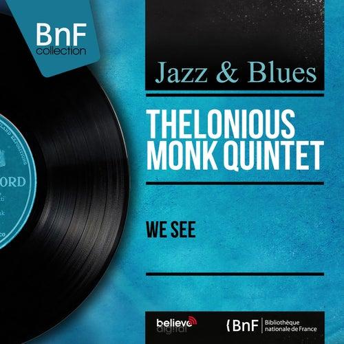 We See (Mono Version) de Thelonious Monk Quintet