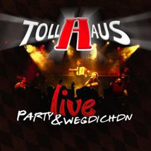 Live - Party & Wegdichdn von Tollhaus