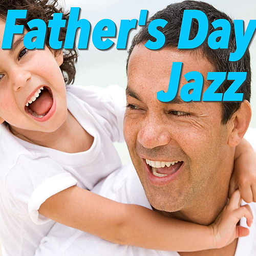 Father's Day Jazz von Various Artists
