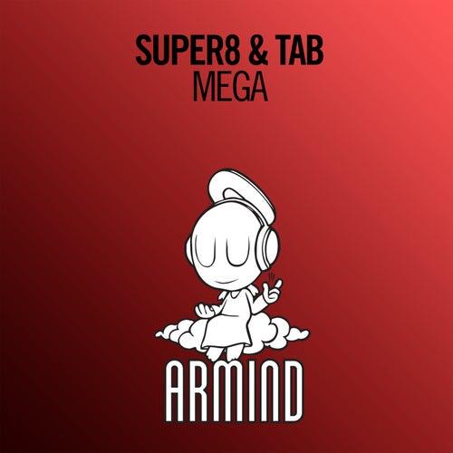 Mega by Super8 & Tab