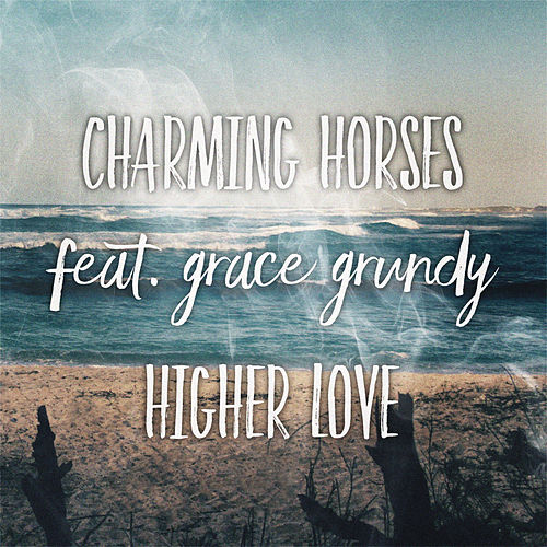 Higher Love (Original Mix) by Charming Horses