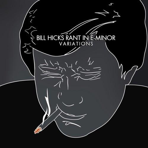 Rant In E-Minor: Variations von Bill Hicks