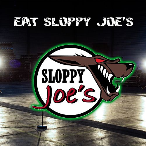 Eat Sloppy Joe's de Sloppy Joe's