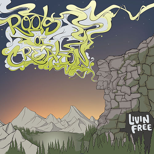 Livin Free (Deluxe) by Roots of Creation