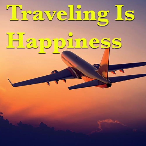 Traveling Is Happiness von Various Artists