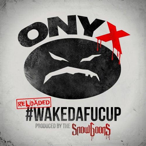 #WakeDaFucUp (Reloaded) de Onyx