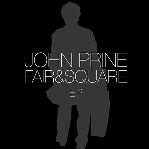 Fair and Square EP by John Prine