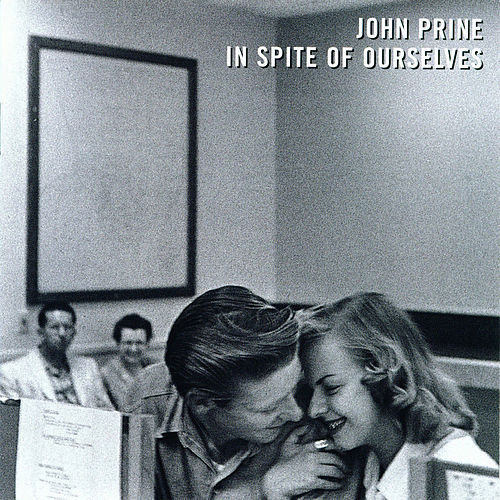 In Spite of Ourselves von John Prine