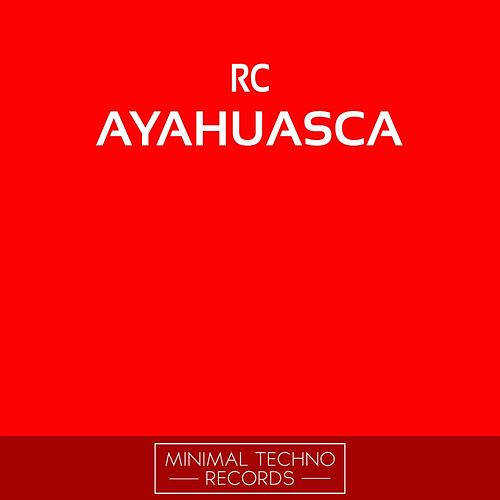 Ayahuasca by RC
