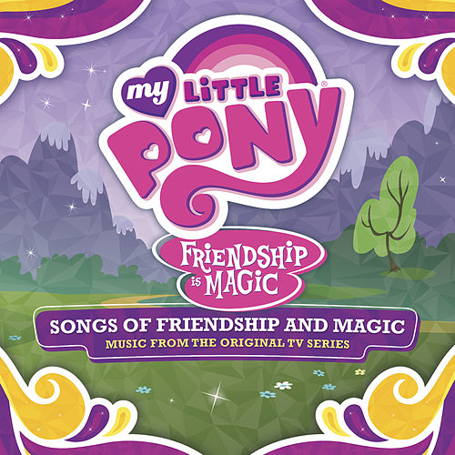 Friendship Is Magic: Songs of Friendship and Magic (Music From the Original TV Series) de My Little Pony