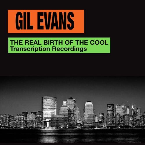 The Real Birth of the Cool. Transcription Recordings (Bonus Track Version) von Gil Evans