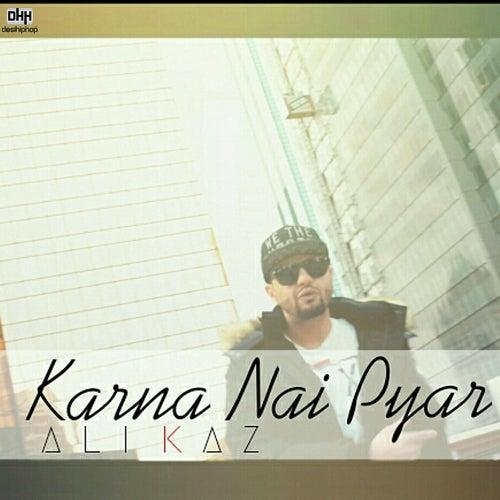 Karna Nai Pyar - Single by Ali Kaz