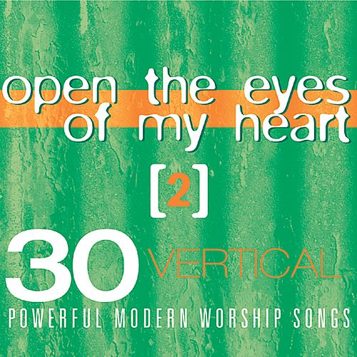 Open the Eyes of My Heart 2 by Various Artists