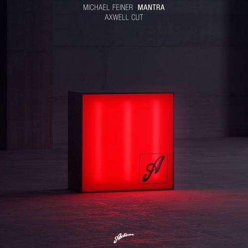 Mantra (Axwell Cut) von Michael Feiner