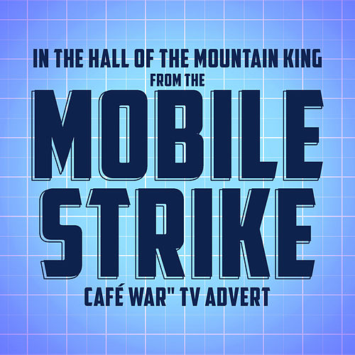 In the Hall of the Mountain King (From The 'Mobile Strike: Café War' T.V. Advert) by London Philharmonic Orchestra