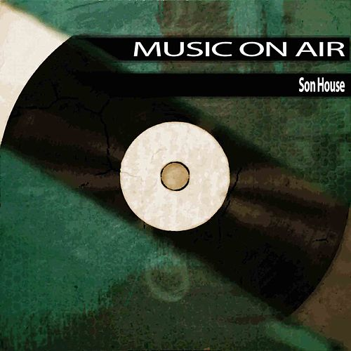 Music On Air de Son House