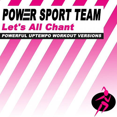 Let's All Chant (Powerful Uptempo Cardio, Fitness, Crossfit & Aerobics Workout Versions) by Power Sport Team