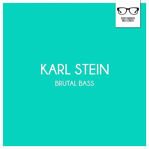 Brutal Bass - EP by Karl Stein