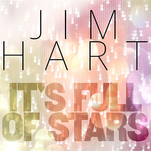 It's Full of Stars de Jim Hart