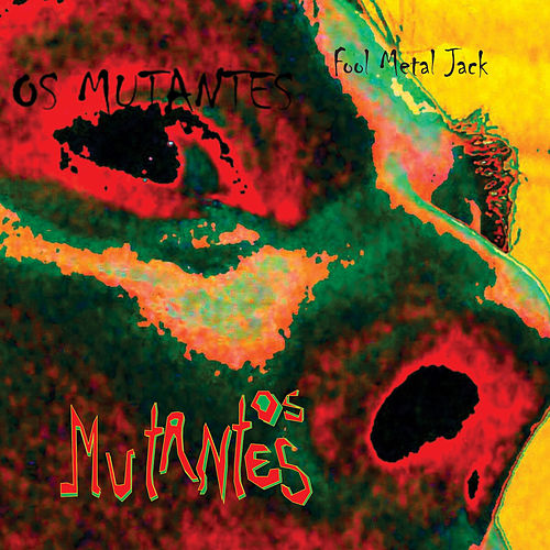 Fool Metal Jack de Os Mutantes