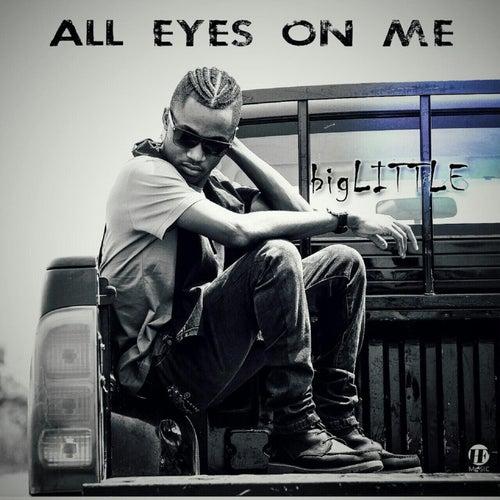 All Eyes on Me von Big Little