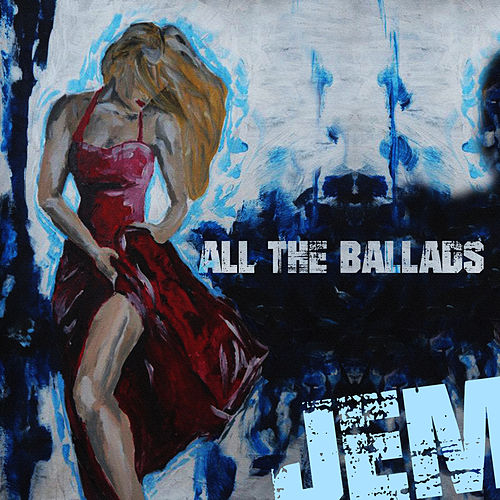 Jem - All the Ballads de Jem
