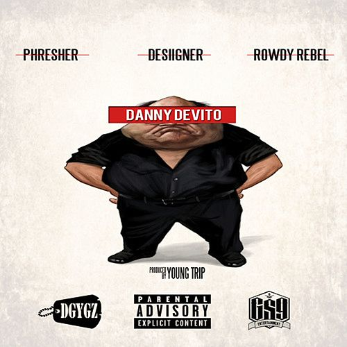 Danny DeVito (feat. Desiigner & Rowdy Rebel) - Single by PHresher