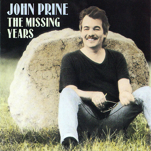 The Missing Years von John Prine