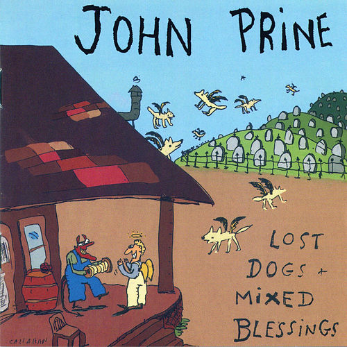 Lost Dogs + Mixed Blessings von John Prine