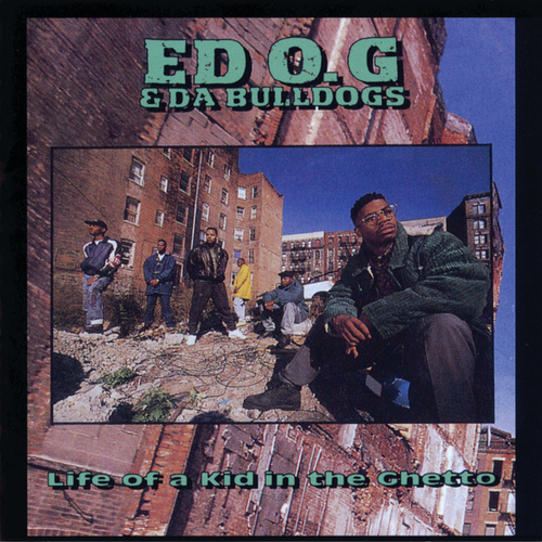 Life Of A Kid In The Ghetto de Ed O.G. and the Bulldogs