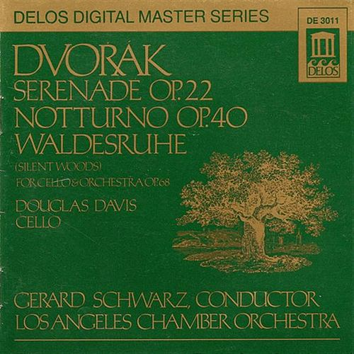DVORAK, A.: Serenade in E major / Silent Woods / Nocturne in B major (Davis, Los Angeles Chamber Orchestra, Schwarz) de Various Artists