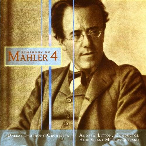 MAHLER, G.: Symphony No. 4 (Dallas Symphony Orchestra, Litton) de Heidi Grant Murphy