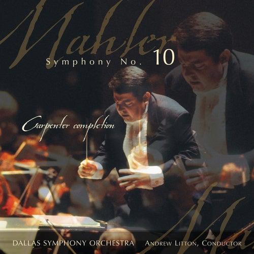 MAHLER, G.: Symphony No. 10 (Dallas Symphony Orchestra, Litton) de Andrew Litton