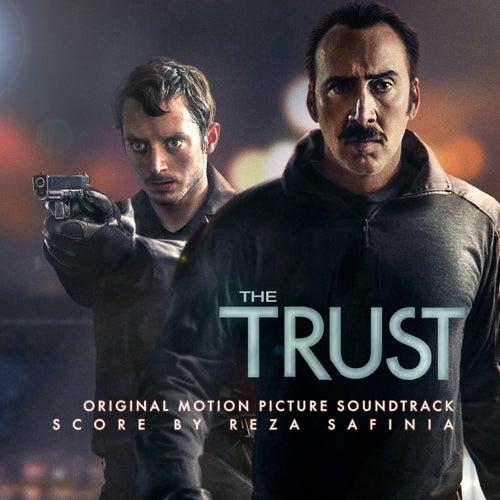 The Trust (Original Motion Picture Soundtrack) by Reza Safinia